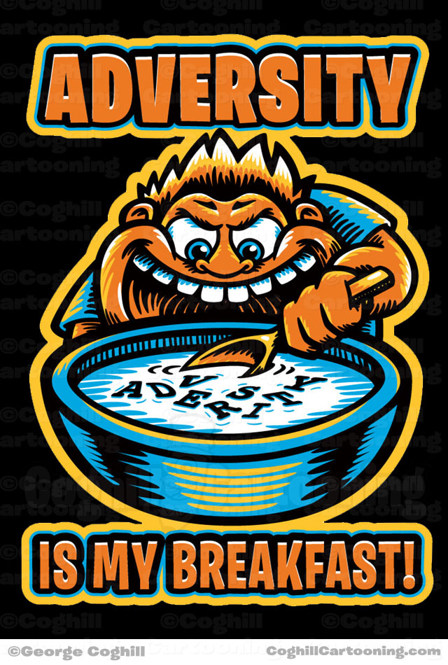 Adversity Is My Breakfast Cartoon T Shirt Illustration Coghill
